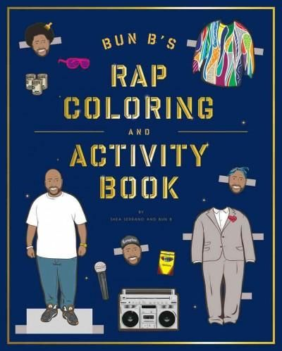 Rapper Bun B lends his street cred and occasionally his face to the creative, hilarious, and just flat-out fun imaginings of Shea Serrano in Bun Bs Rap Coloring and Activity Book . Described by the Wa