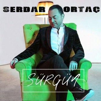 Serdar Ortac Surgun 2018 Single Album Indir Album Muzik Sarkilar