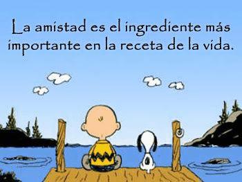 Snoopy: Tu amistad el ingrediente mas importante   Frases de amistad, Frases  bonitas de amistad, Feliz día de la amistad