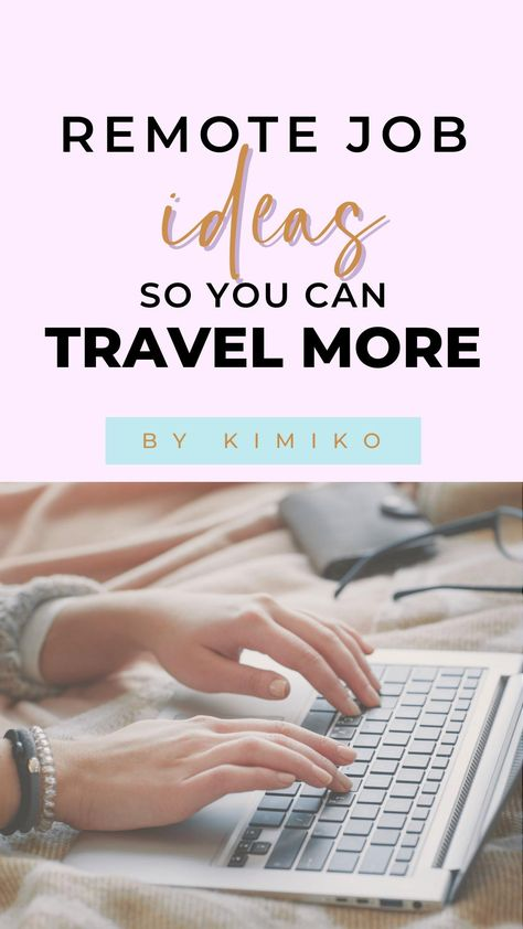 Remote Job Ideas So You Can Travel More