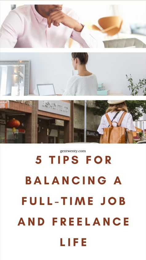 5 Tips For Balancing Your Full-Time Job and Freelance Gigs