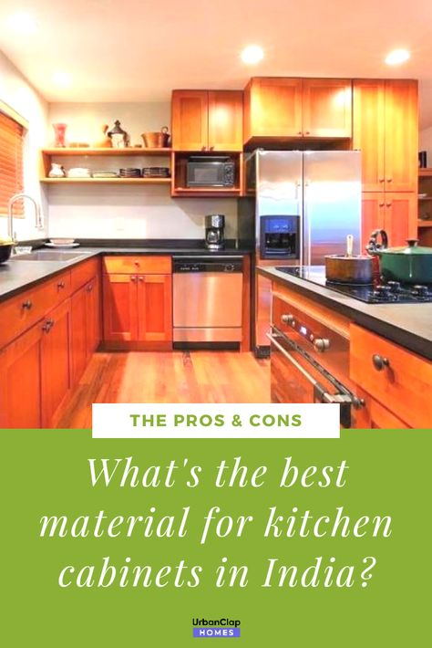 Cabinets Are Super Important For Your Kitchen So You Have To Know What Material Works Well Woods Cabinet Materials Interior Design