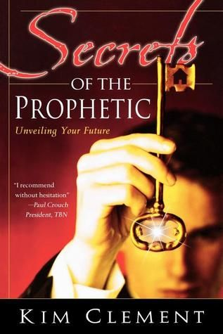 Pdf Download Secrets Of The Prophetic Unveiling Your Future By