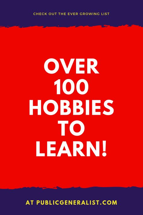 Ultimate List of Hobbies and Interests - Public Generalist