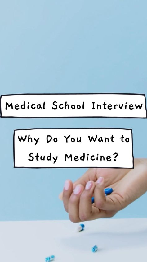Medical School Interview: Why Do You Want to Study Medicine? - The Humerus Medic