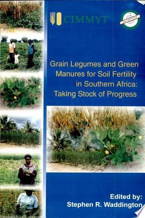 Grain Legumes And Green Manures For Soil Fertility In Southern