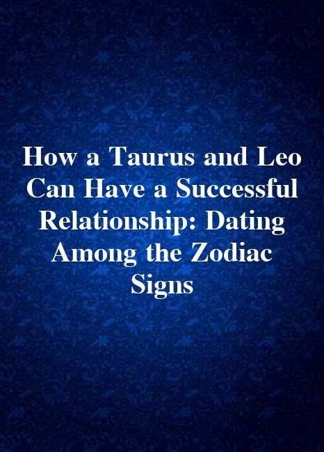 Taurus dating een Leo
