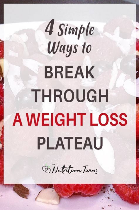 4 Simple Ways to Break Through a Weight Loss Plateau. If you want to lose weight fast and your workout plan and weight loss diet plan aren't giving you the results you want, try these easy tips to lose weight. #weightloss #metabolism #weightlossjourney For MORE RECIPES, fitness  nutrition tips please SIGN UP for our FREE NEWSLETTER www.NutritionTwins.com