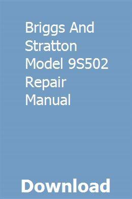 Briggs And Stratton Model 9s502 Repair Manual Repair Manuals Oldsmobile Repair