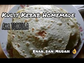 Kulit Kebab Homemade Aka Tortilla Youtube Kebab Food Food And Drink