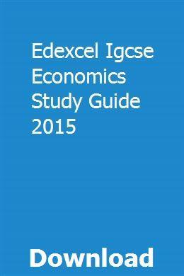 Edexcel Igcse Economics Study Guide 2015 pdf download online