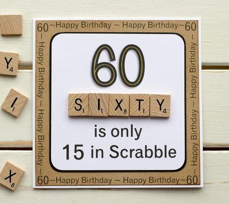 60 ist nur 15 in Scrabble. Handgemachte Geburtstagskarte, 60 ha solo 15 anni in Scrabble. Biglietto per il 60 ° compleanno fatto a mano, … 60th Birthday Presents, Happy 60th Birthday, Birthday Cards For Men, Special Birthday, Handmade Birthday Cards, Birthday Greetings, Birthday Wishes, 60th Birthday Ideas For Dad, 60 Birthday Quotes