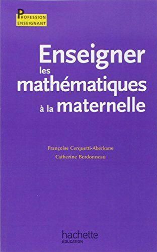 Enseigner Les Mathematiques A L Ecole A La Maternelle In 2020
