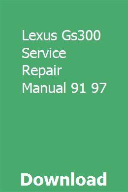 Lexus Gs300 Service Repair Manual 91 97 Repair Manuals Lexus Gs300 Lexus