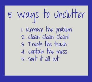 5 Steps to Remove clutter!