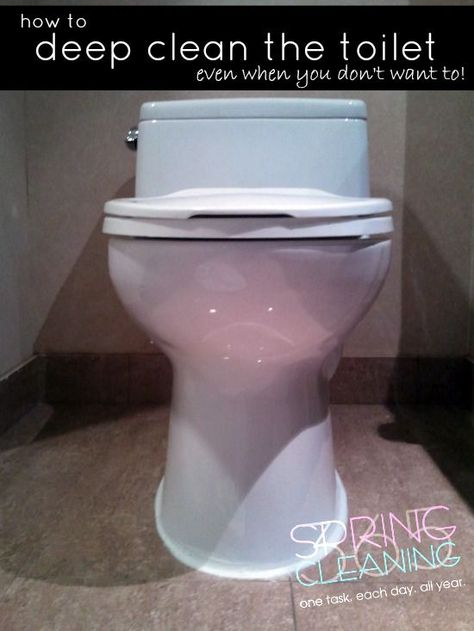How To Deep Clean The Toilet Even When You Don T Want To Cleaning Bathroom Spring Cleaning Cleaning Household Cleaning Tips