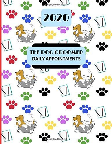 2020 The Dog Groomer Daily Appointments Day To Day Dog G Https