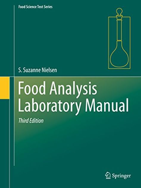 Food Analysis Laboratory Manual Food Science Text Series By S Suzanne Nielsen Springer Science Text Analysis Food Science