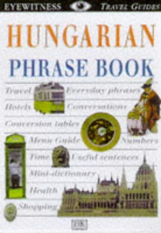 Hungarian Eyewitness Travel Guides Phrase Books Travel Phrases Eyewitness Travel Guides Travel Guides