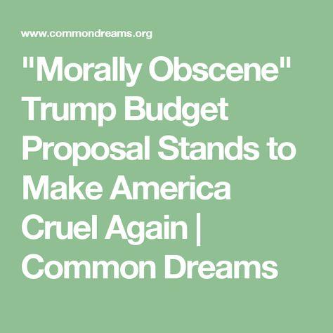 Morally Obscene - budget proposal