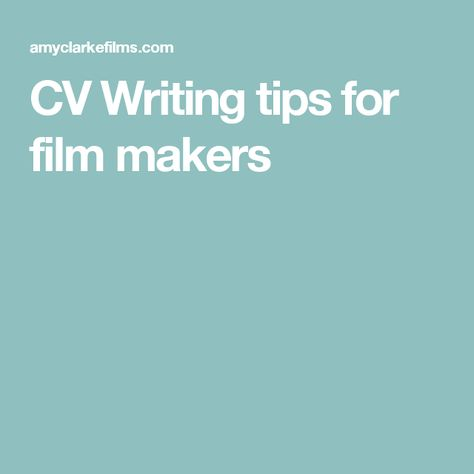 CV Writing tips for film makers