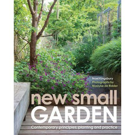 New Small Garden Contemporary Principles Planting And Practice Hardcover Walmart Com In 2020 Small Gardens Small Garden Container Gardening