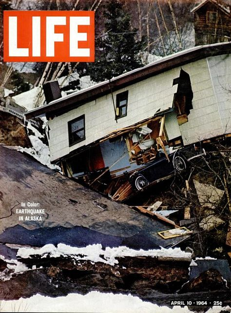 The Great Alaska Earthquake Of 1964 Rare Photos From An Epic Disaster Life Cover Life Magazine Covers Life Magazine
