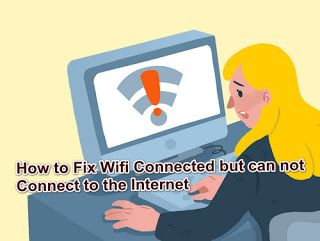 How To Fix Wifi Connected But Can Not Connect To The Internet In 2021 Wifi Sign Wifi Wifi Connect