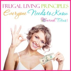 Frugal Living Principles Everyone NEEDS to Know
