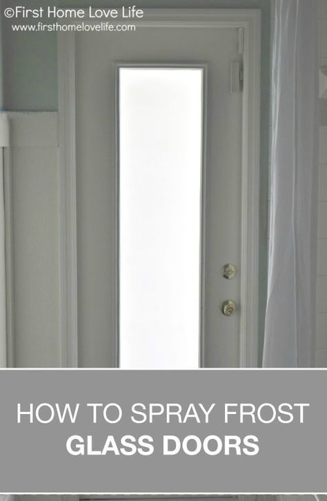How To Spray Frost A Glass Door For Privacy In 2020 With Images