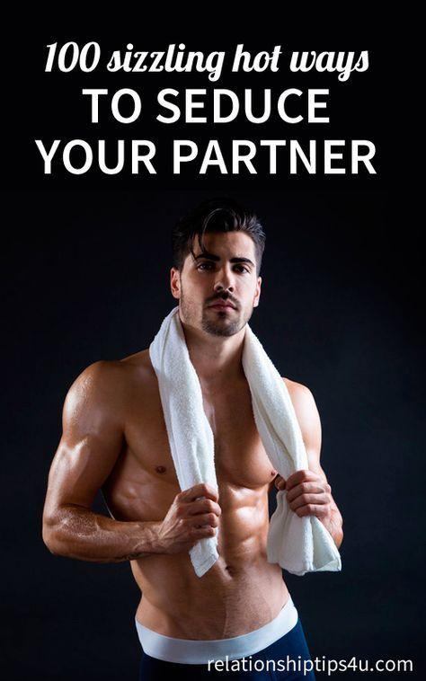 Ways to seduce your partner