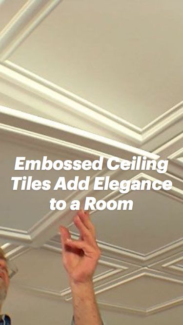 Embossed Ceiling Tiles Add Elegance to a Room
