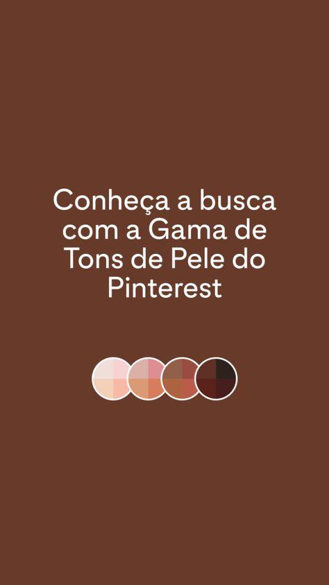 ✨Conheça a ferramenta Gama de Tons de Pele do Pinterest ✨