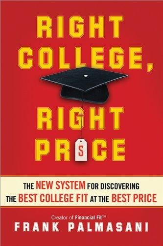 Right College, Right Price: The New System for Discovering the Best College Fit at the Best Price - Default