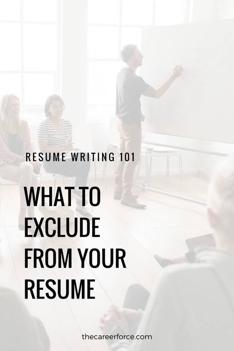 What Should Be Excluded From My Resume Career Advice for