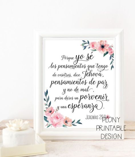 This is a listing for a Digital File Bible Verse Spanish Quote of Jeremiah 29 11 After a payment you can go to your profile to Your Purchases and you will find the button to Download your file. You then can go ahead and print it from home or from a copy shop and put it in your favorite frame.  You