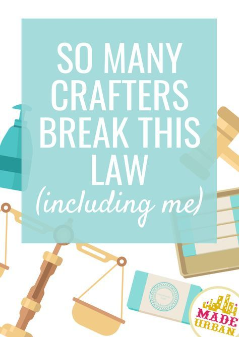 A lot of crafters aren't even aware there are laws they must follow. They believe they're too small to get caught or that home businesses don't have to follow any laws. But pleading ignorance won't get you out of a hefty fine. If you start a business you're responsible for starting and operating it legally.