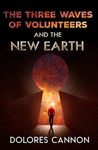 Three Waves Of Volunteers And The New Earth In 2021 Dolores Cannon New Earth Save Earth