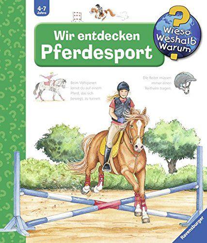 Wir Entdecken Pferdesport Wieso Weshalb Warum Band 59 Pferdesport Wieso Wir Entdecken Pferde Sport Bucher