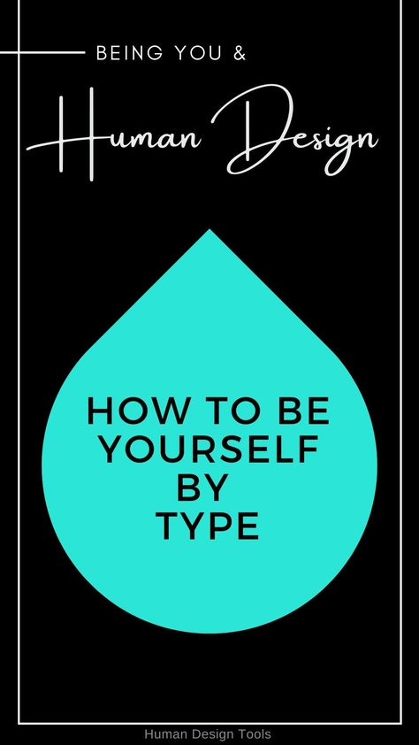 Being Yourself by Human Design Type