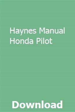 Haynes Manual Honda Pilot Chilton Repair Manual Study Guide Repair Manuals