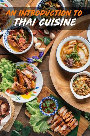 Everything You Should Know About The Thai Cuisine In 2020 Thai Cuisine Best Thai Food Cuisine