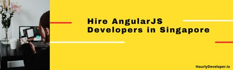 Hire AngularJS Developers in Singapore