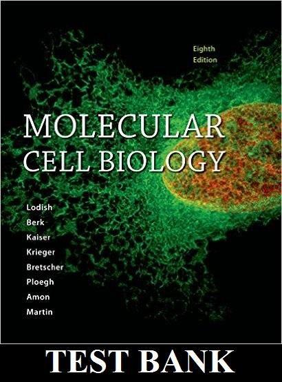 Molecular Cell Biology 8th Edition Lodish Berk Kaiser TEST