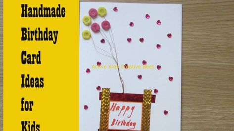 How To Make Birthday Cards At Home Greeting Card Making Ideas For Kids In 2021 Kids Birthday Cards Card Making Birthday Handmade Birthday Cards