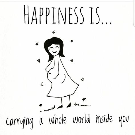 Happiness is carrying the whole world inside of you (pregnancy)