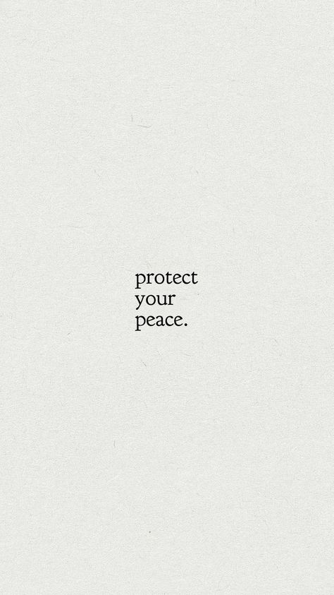 Protect your peace.  #peacequote #peaceofmindquote #inspirationalquote