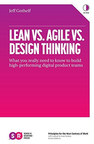 Pdf Lean Vs Agile Vs Design Thinking What You Really Need To