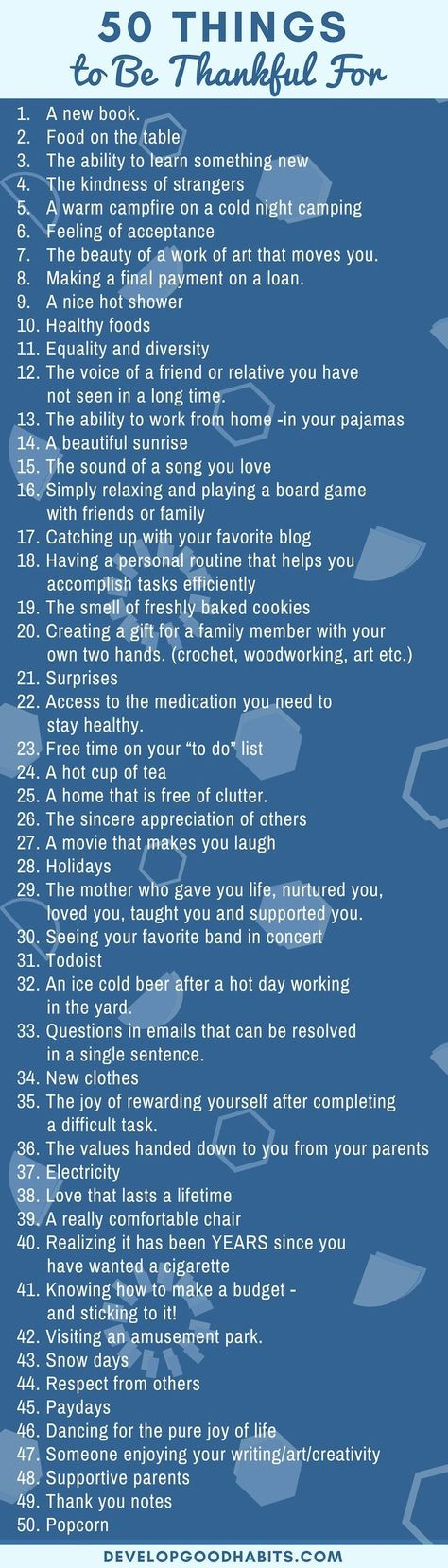 What are you thankful for? This list is a collection of 5o things you could be thankful for. Check out the entire list of 200+ things to think about and be grateful for. #thanks #givethanks #thankfulness #thankful #grateful #gratitude #grateful #positivepsychology #mentalealth