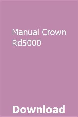 Manual Crown Rd5000 Paaghetconpo Crown Equipment Repair Manuals Engine Rebuild